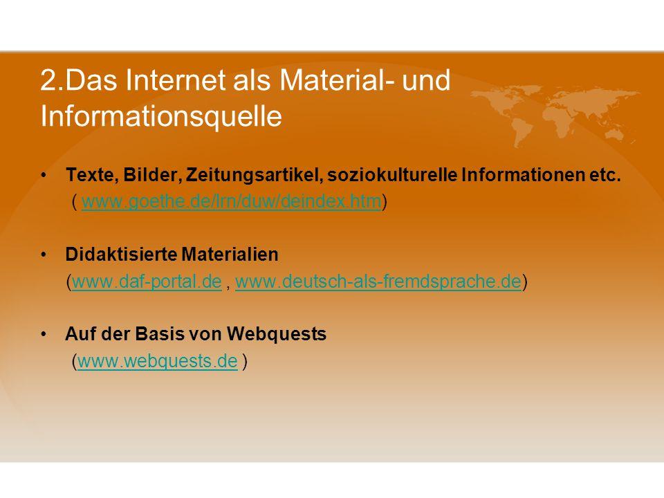 2.Das Internet als Material- und Informationsquelle