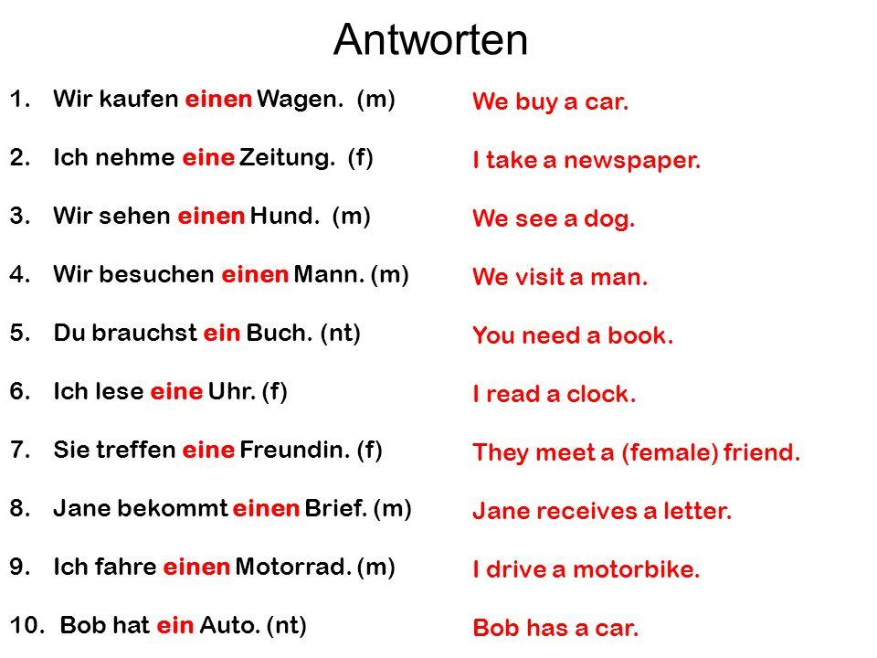 Antworten Wir kaufen einen Wagen. (m) We buy a car.