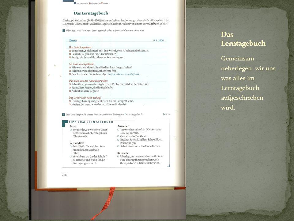 Das Lerntagebuch Gemeinsam ueberlegen wir uns was alles im Lerntagebuch aufgeschrieben wird.