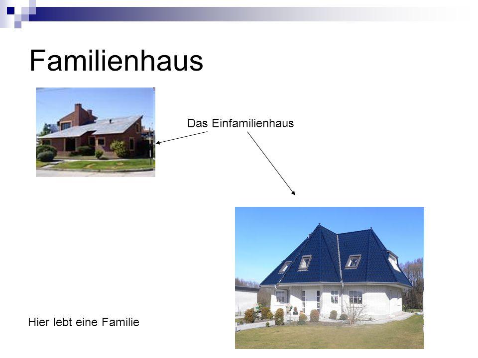 Familienhaus Das Einfamilienhaus Hier lebt eine Familie