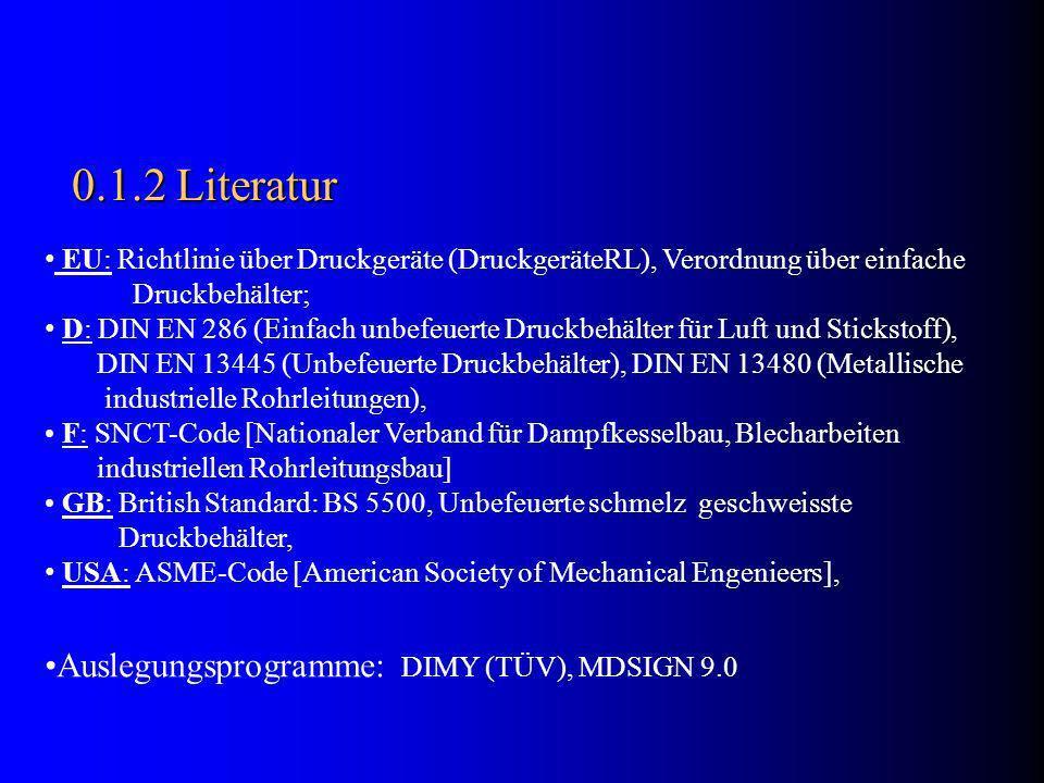 0.1.2 Literatur Auslegungsprogramme: DIMY (TÜV), MDSIGN 9.0