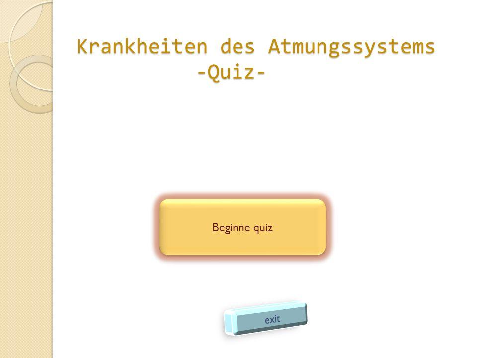 Krankheiten des Atmungssystems -Quiz-