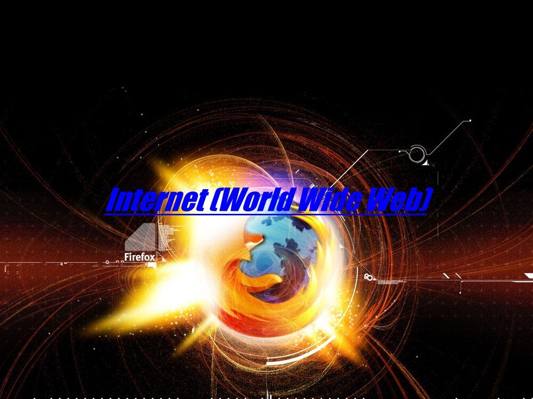 Internet (World Wide Web)