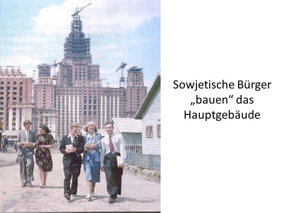 """Sowjetische Bürger """"bauen das Hauptgebäude"""