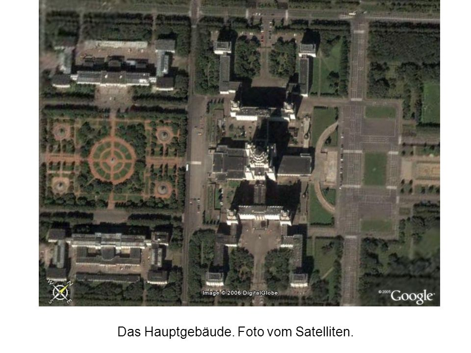 Das Hauptgebäude. Foto vom Satelliten.