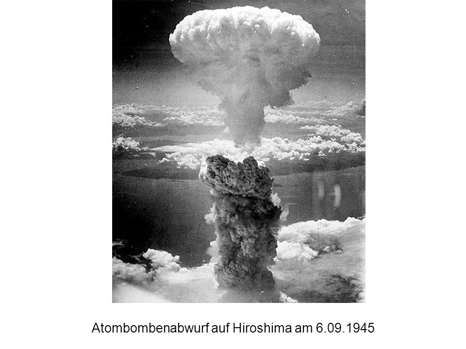 Atombombenabwurf auf Hiroshima am 6.09.1945