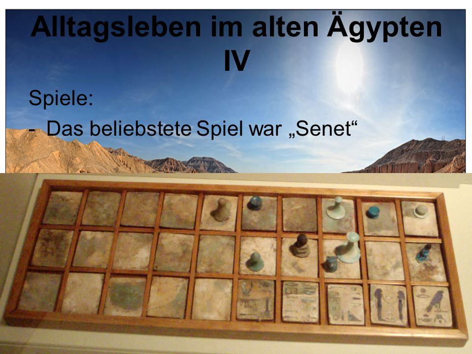Alltagsleben im alten Ägypten IV