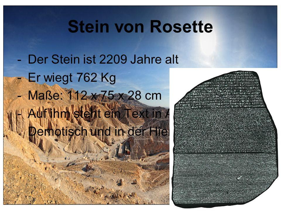 Stein von Rosette Der Stein ist 2209 Jahre alt Er wiegt 762 Kg