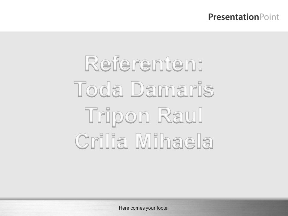Referenten: Toda Damaris Tripon Raul Crilia Mihaela