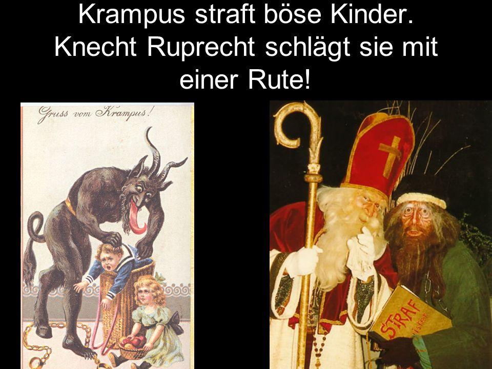 Krampus straft böse Kinder. Knecht Ruprecht schlägt sie mit einer Rute!