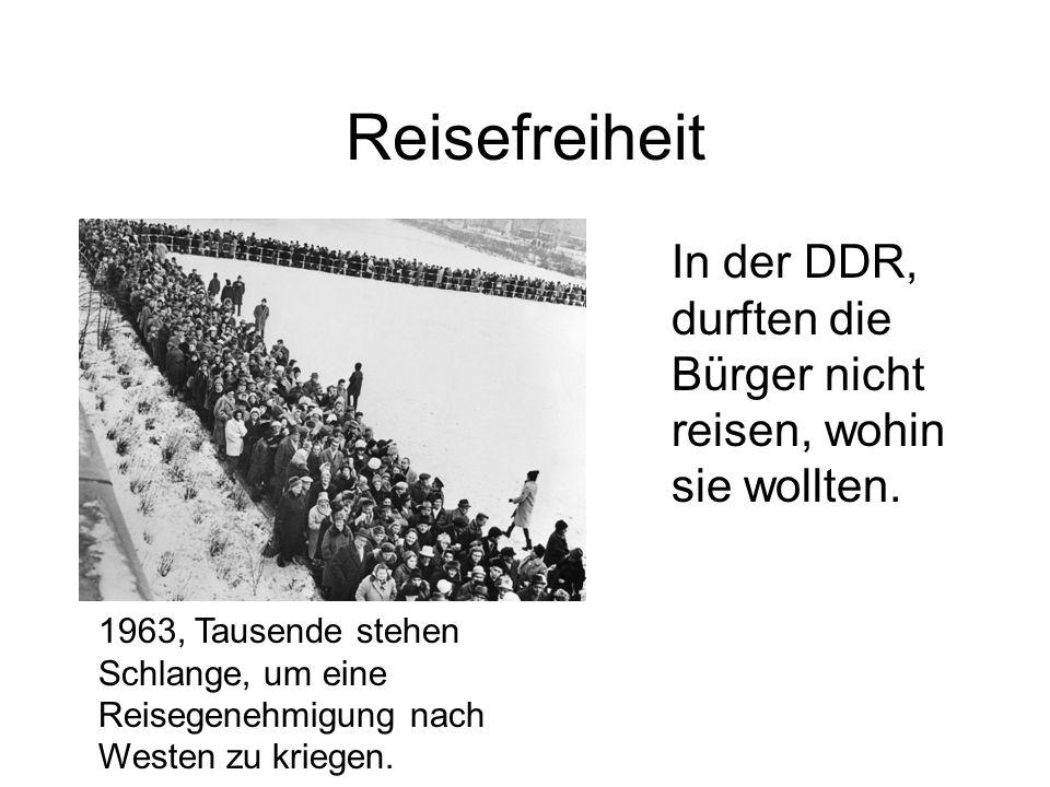 Reisefreiheit In der DDR, durften die Bürger nicht reisen, wohin sie wollten.