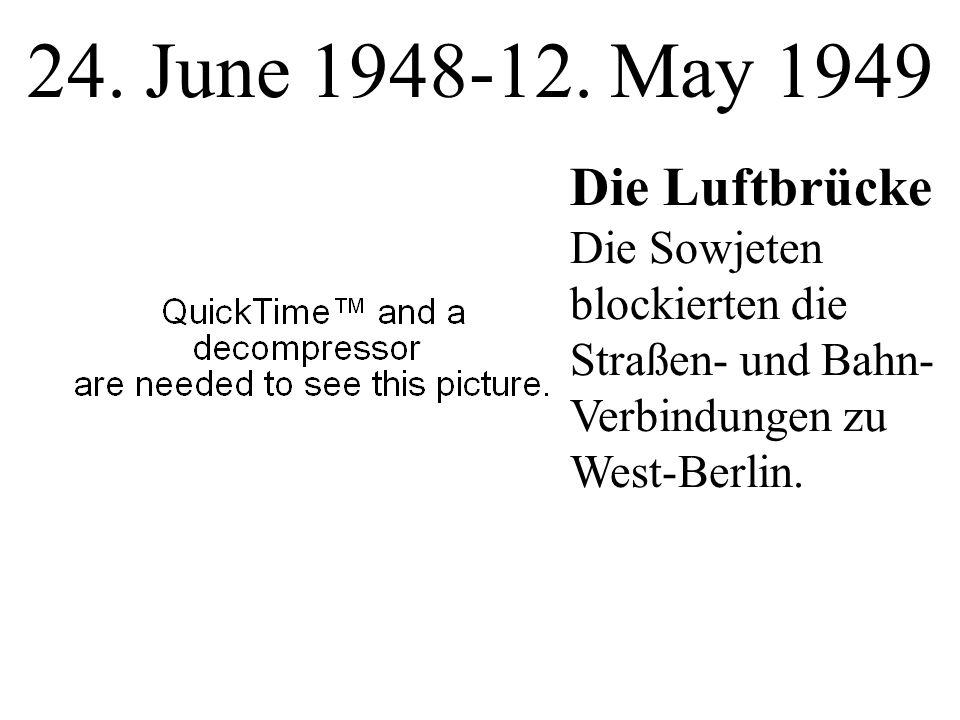 24. June 1948-12. May 1949 Die Luftbrücke