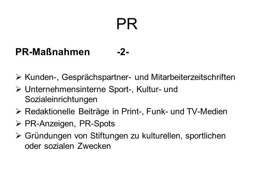 PR PR-Maßnahmen -2- Kunden-, Gesprächspartner- und Mitarbeiterzeitschriften. Unternehmensinterne Sport-, Kultur- und Sozialeinrichtungen.