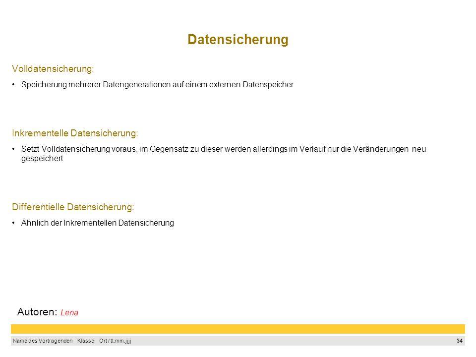 Datensicherung Autoren: Lena Volldatensicherung: