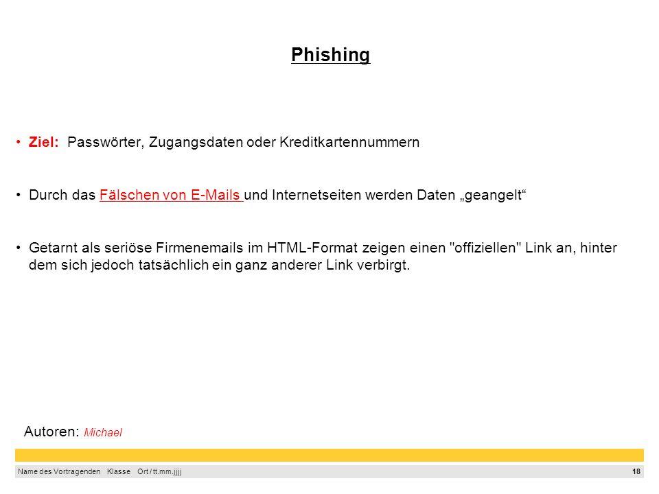Phishing Ziel: Passwörter, Zugangsdaten oder Kreditkartennummern