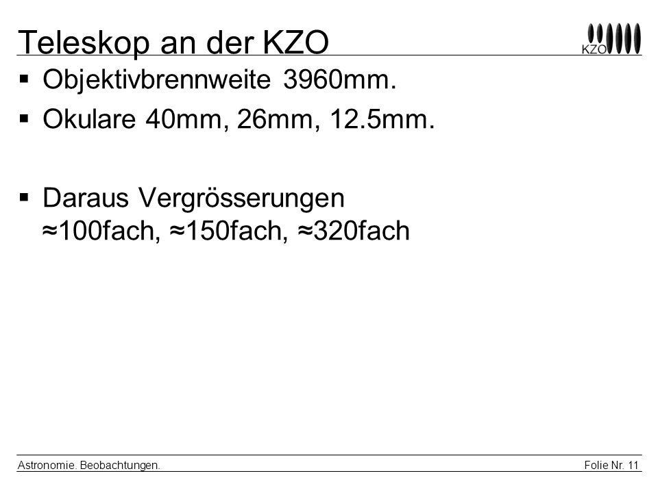 Teleskop an der KZO Objektivbrennweite 3960mm.