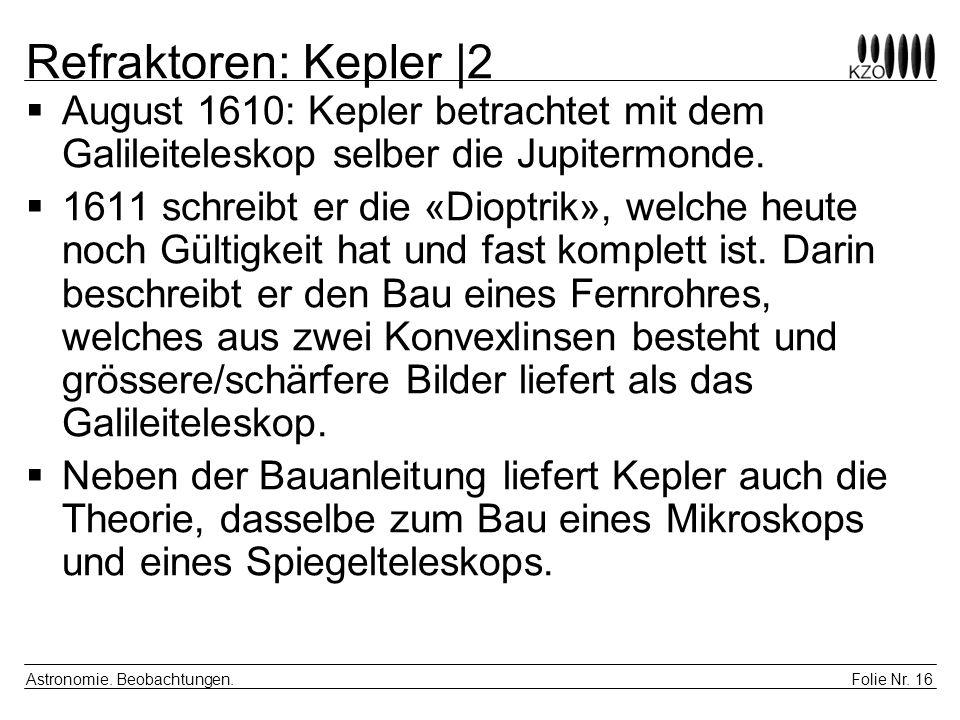 Refraktoren: Kepler |2August 1610: Kepler betrachtet mit dem Galileiteleskop selber die Jupitermonde.