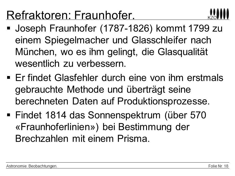 Refraktoren: Fraunhofer.