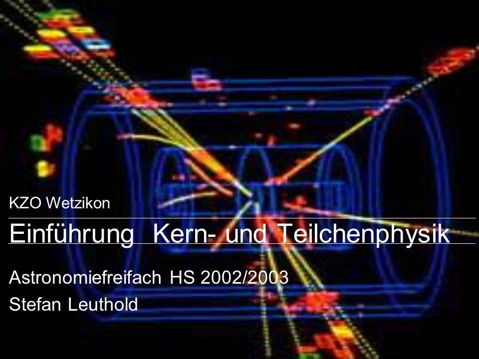 Einführung Kern- und Teilchenphysik