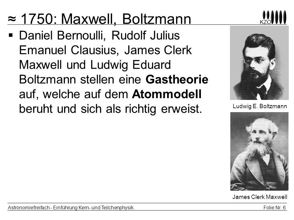 ≈ 1750: Maxwell, Boltzmann