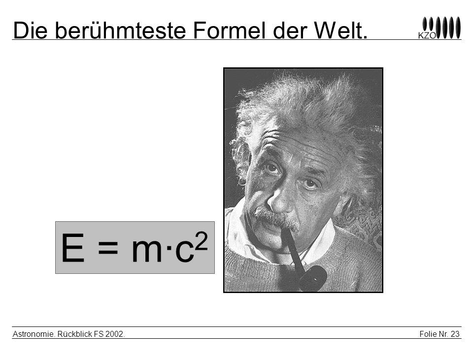 Die berühmteste Formel der Welt.