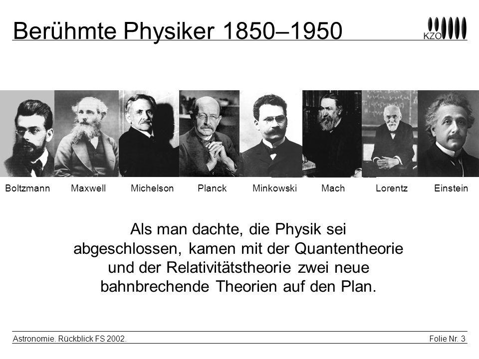Berühmte Physiker 1850–1950 Boltzmann. Maxwell. Michelson. Planck. Minkowski. Mach. Lorentz. Einstein.