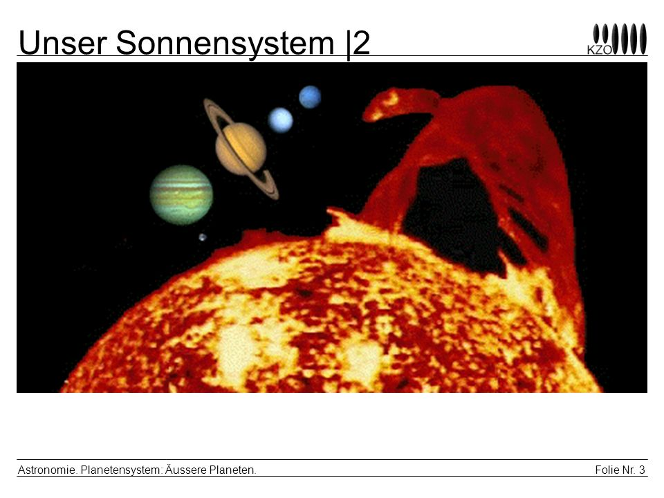 Unser Sonnensystem |2 Astronomie. Planetensystem: Äussere Planeten.