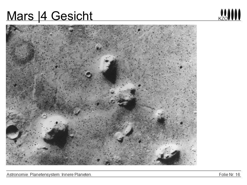 Mars |4 Gesicht Astronomie. Planetensystem: Innere Planeten.