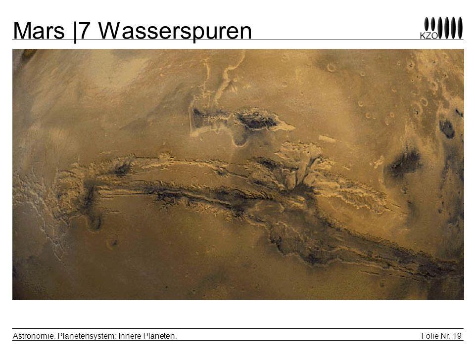 Mars |7 Wasserspuren Astronomie. Planetensystem: Innere Planeten.
