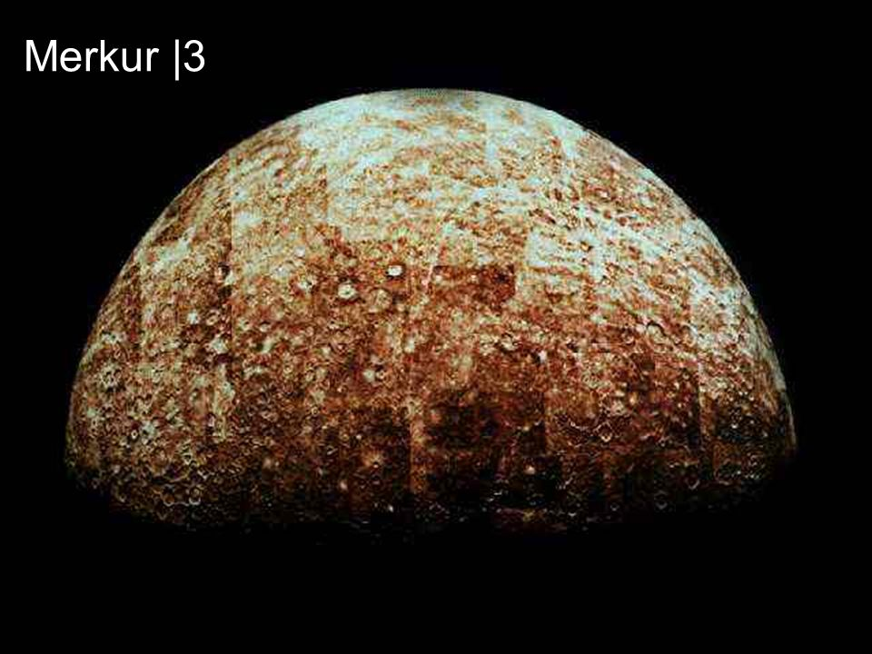 Merkur |3 Astronomie. Planetensystem: Innere Planeten.