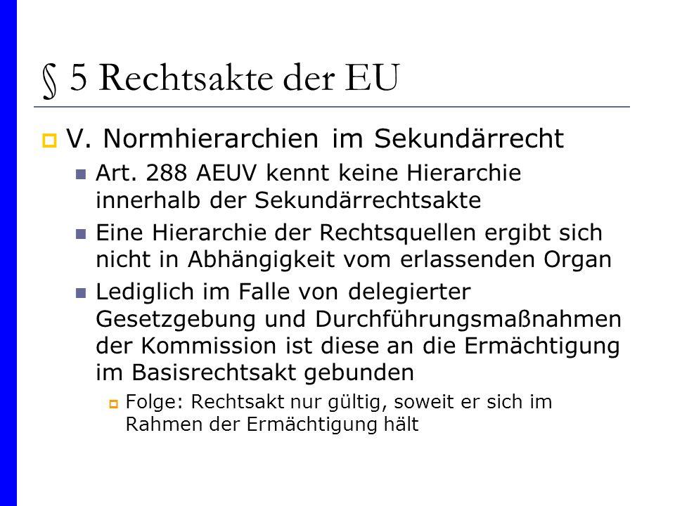 § 5 Rechtsakte der EU V. Normhierarchien im Sekundärrecht