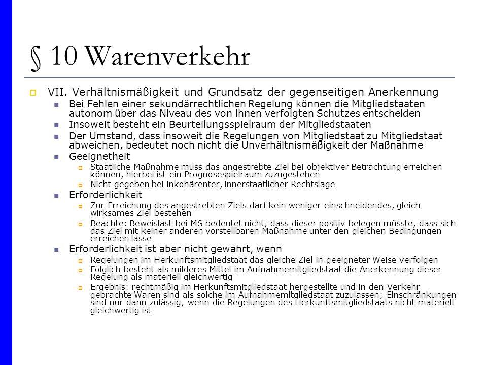 § 10 Warenverkehr VII. Verhältnismäßigkeit und Grundsatz der gegenseitigen Anerkennung.