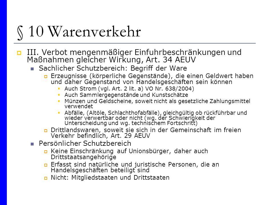 § 10 Warenverkehr III. Verbot mengenmäßiger Einfuhrbeschränkungen und Maßnahmen gleicher Wirkung, Art. 34 AEUV.