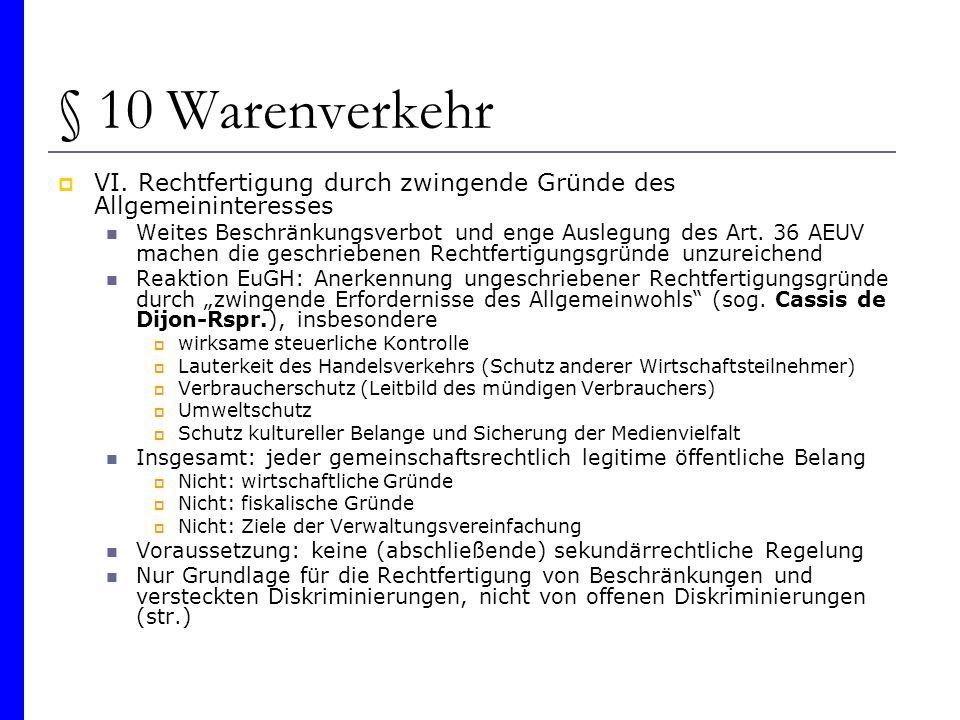 § 10 Warenverkehr VI. Rechtfertigung durch zwingende Gründe des Allgemeininteresses.