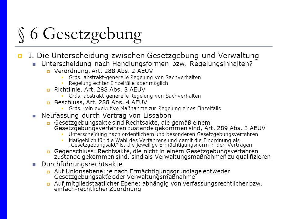 § 6 Gesetzgebung I. Die Unterscheidung zwischen Gesetzgebung und Verwaltung. Unterscheidung nach Handlungsformen bzw. Regelungsinhalten
