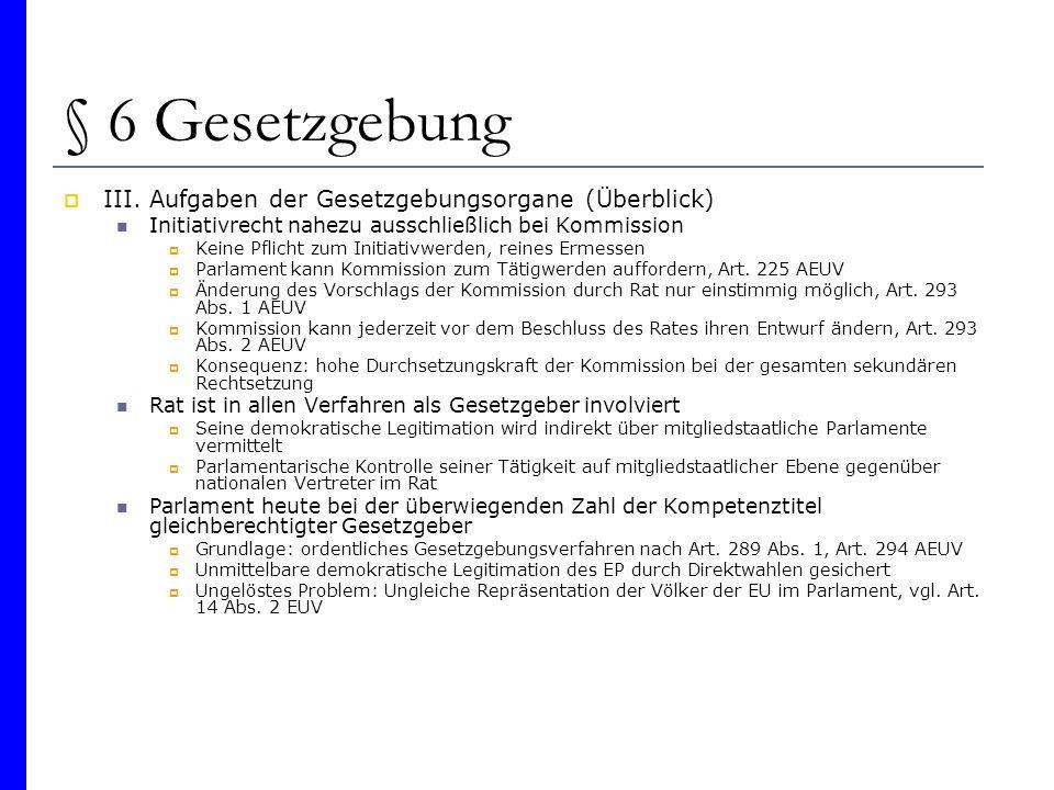 § 6 Gesetzgebung III. Aufgaben der Gesetzgebungsorgane (Überblick)