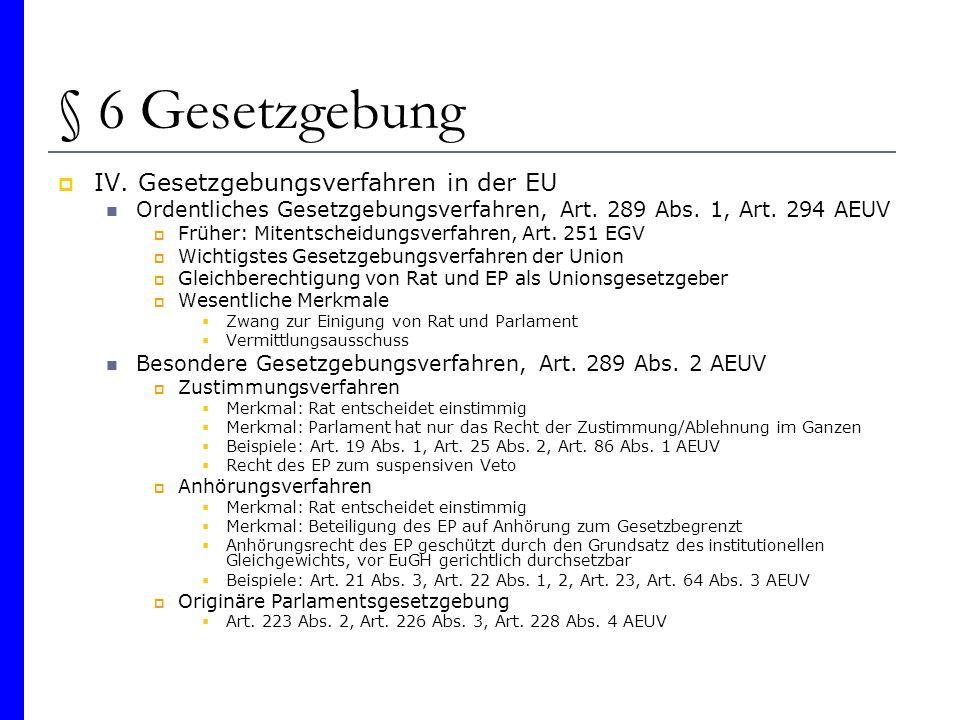 § 6 Gesetzgebung IV. Gesetzgebungsverfahren in der EU