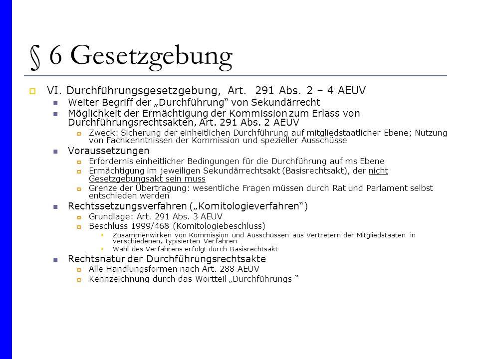 """§ 6 Gesetzgebung VI. Durchführungsgesetzgebung, Art. 291 Abs. 2 – 4 AEUV. Weiter Begriff der """"Durchführung von Sekundärrecht."""