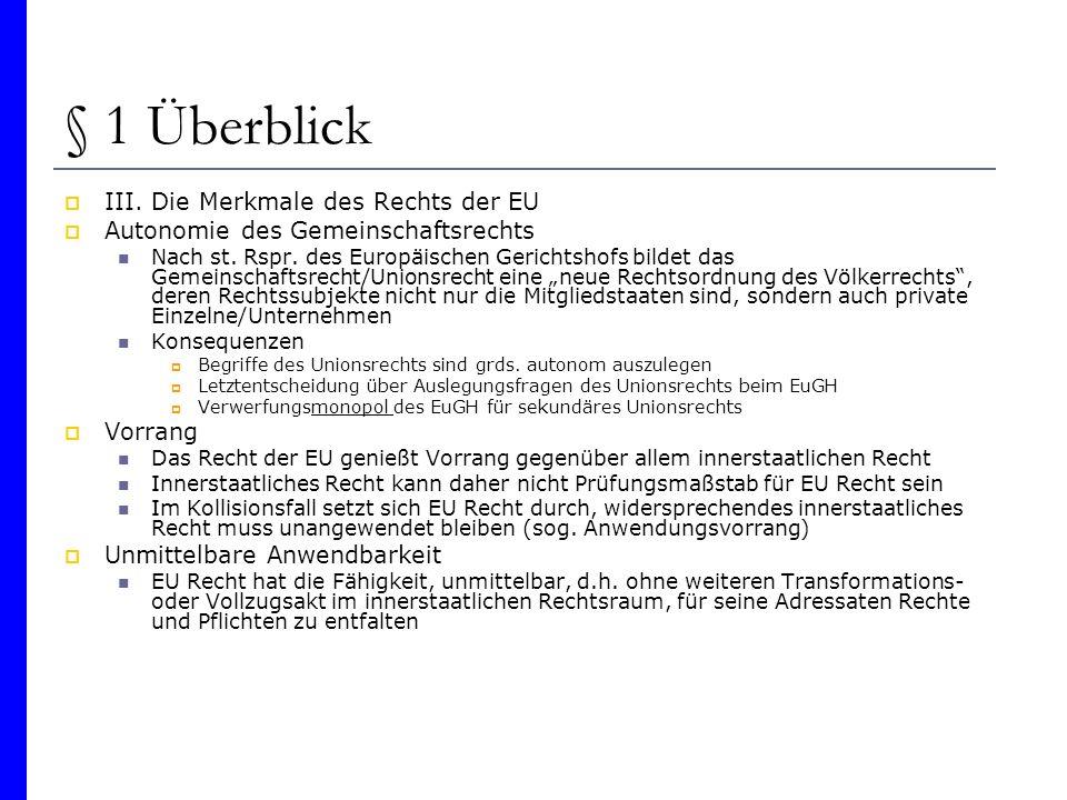 § 1 Überblick III. Die Merkmale des Rechts der EU