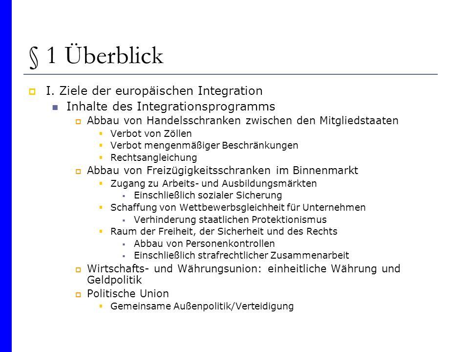 § 1 Überblick I. Ziele der europäischen Integration