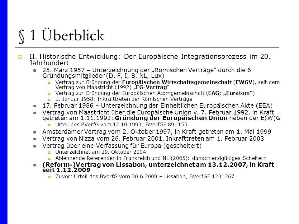 § 1 Überblick II. Historische Entwicklung: Der Europäische Integrationsprozess im 20. Jahrhundert.
