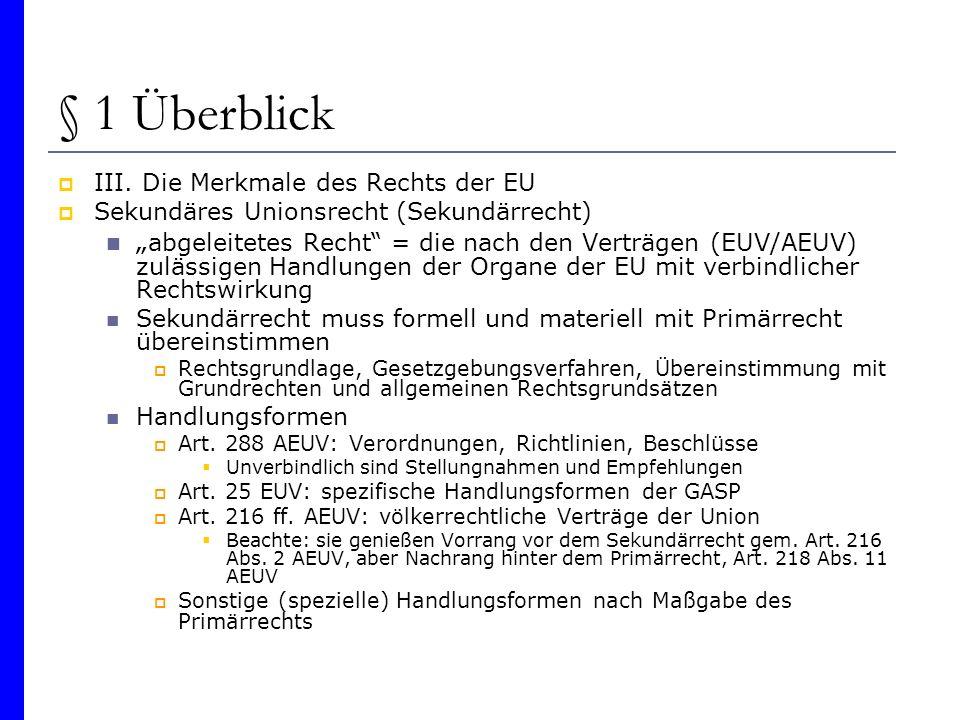 § 1 Überblick III. Die Merkmale des Rechts der EU. Sekundäres Unionsrecht (Sekundärrecht)