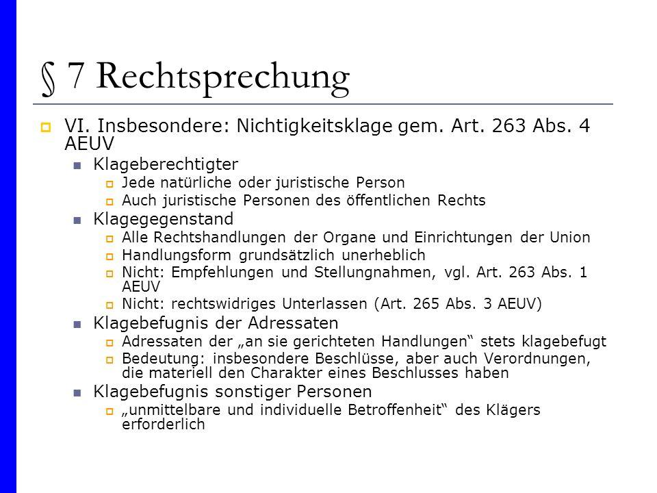 § 7 Rechtsprechung VI. Insbesondere: Nichtigkeitsklage gem. Art. 263 Abs. 4 AEUV. Klageberechtigter.