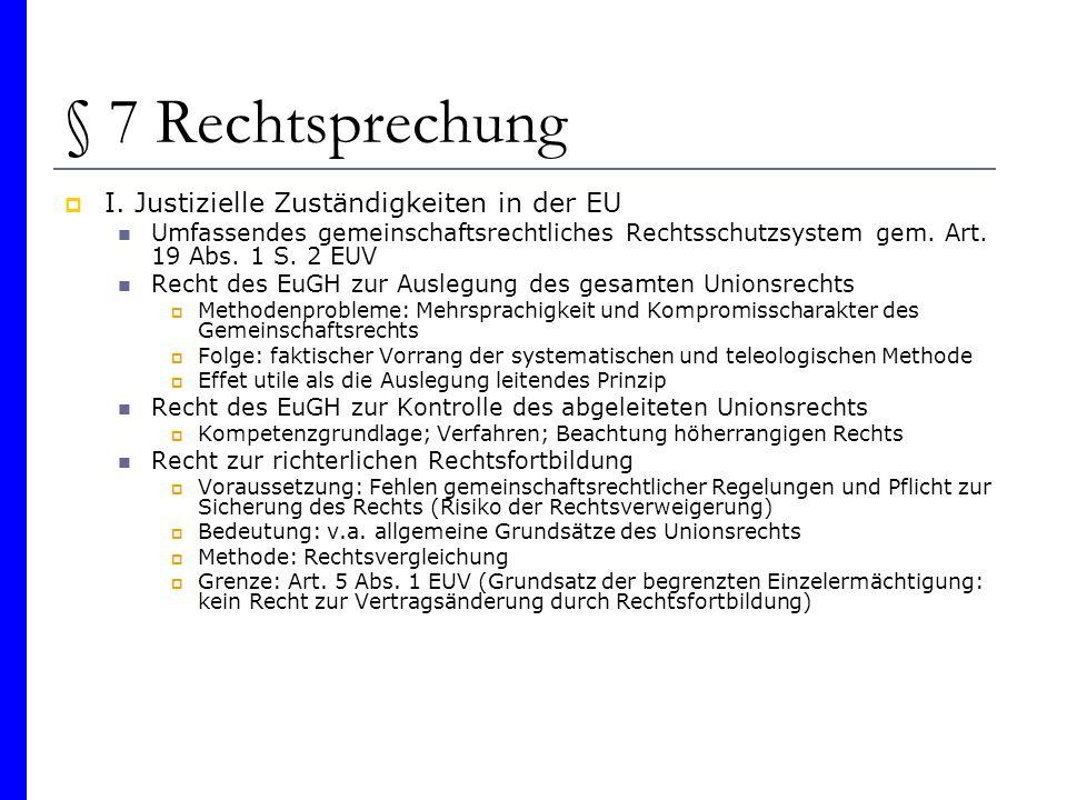 § 7 Rechtsprechung I. Justizielle Zuständigkeiten in der EU