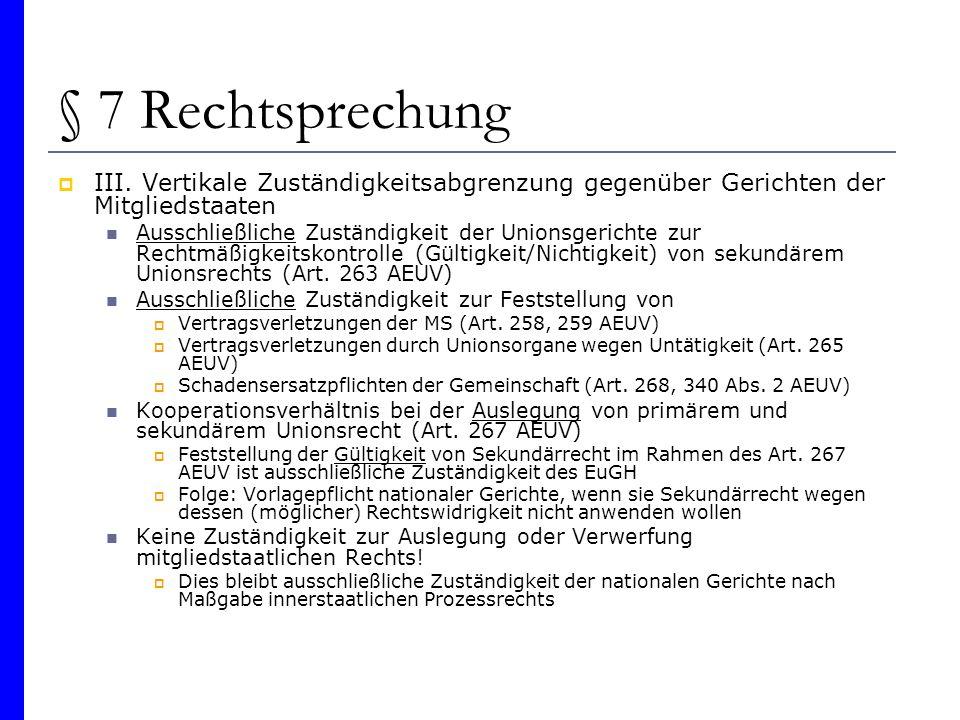 § 7 Rechtsprechung III. Vertikale Zuständigkeitsabgrenzung gegenüber Gerichten der Mitgliedstaaten.