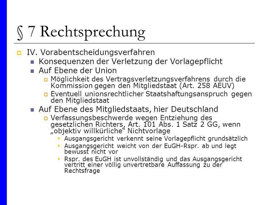 § 7 Rechtsprechung IV. Vorabentscheidungsverfahren