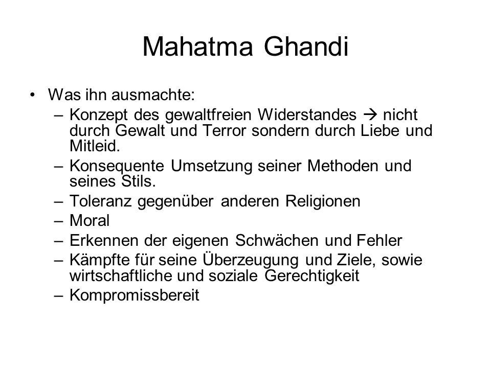 Mahatma Ghandi Was ihn ausmachte: