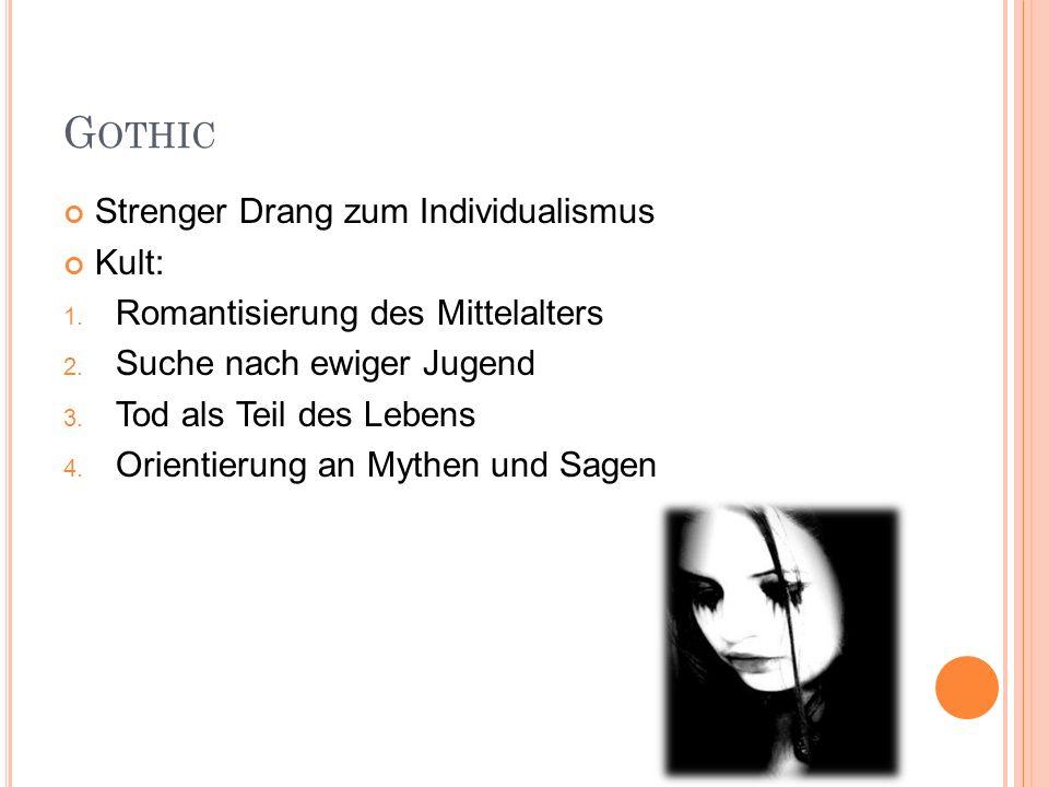 Gothic Strenger Drang zum Individualismus Kult: