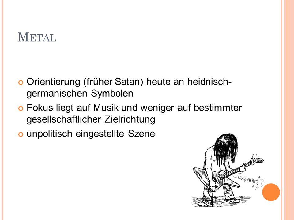 Metal Orientierung (früher Satan) heute an heidnisch- germanischen Symbolen.