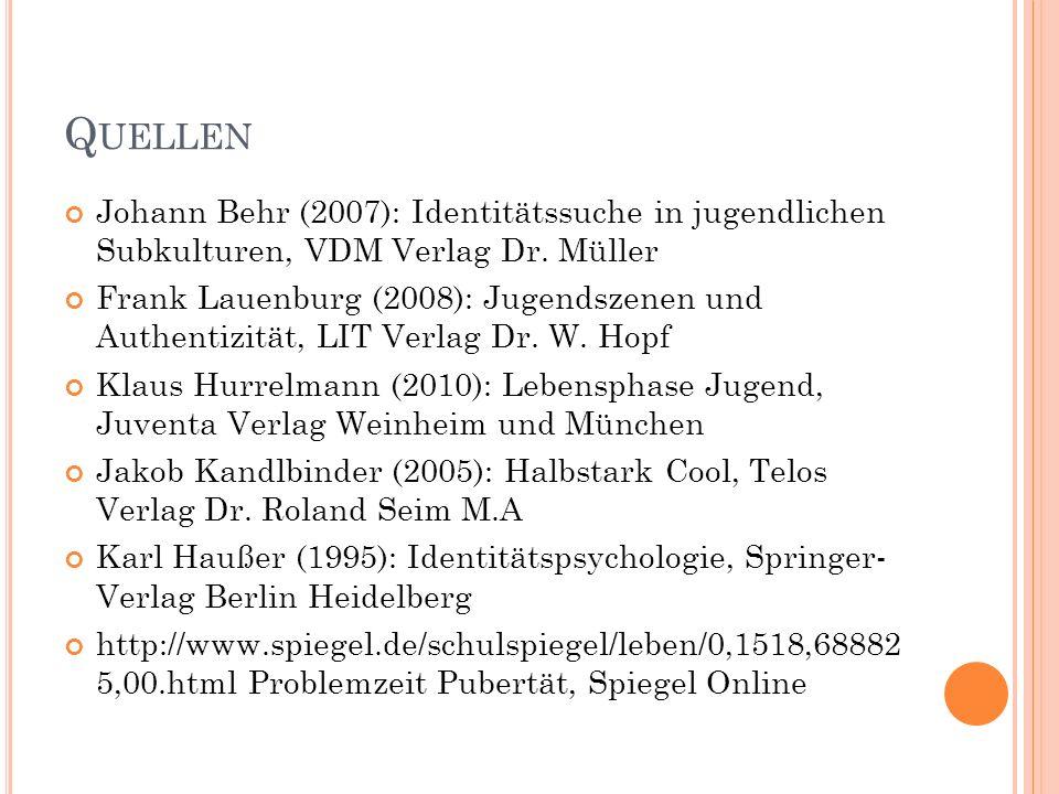 Quellen Johann Behr (2007): Identitätssuche in jugendlichen Subkulturen, VDM Verlag Dr. Müller.